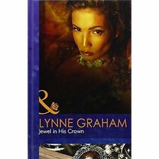 Jewel in His Crown (Mills & Boon Hardback Romance), Lynne Graham, Hardcover, Ver