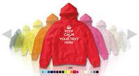 KEEP CALM CARRY ON Custom Hoodie CHOOSE OWN TEXT-Personalise- Kids/Adults/Ladies