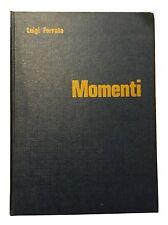 MOMENTI - Luigi Ferrata - Nicolini - 1968 - Autografato