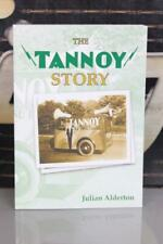 """THE TANNOY STORY"" Julian Alderton Brand New 2019 Revised ed. PAPERBACK BOOK"