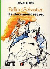 Belle et Sébastien / Le document secret // Cécile AUBRY // Bibliothèque Verte