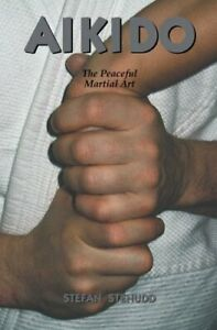 Aikido: The Peaceful Martial Art by Stenudd, Stefan Paperback Book The Cheap