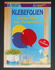 Klebefolien – Lustige Ideen zum Nacharbeiten, Sigrid Wetzel, Basteln, Deko, NEU