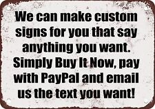 "9"" x 12"" Metal Sign - Custom - Sign Made to Say Anything You Want - Vintage Look"