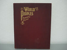 1906 THE WORLD AND ITS PEOPLES PHOTOGRAPHED AND DESCRIBED