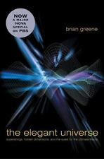 The Elegant Universe : Superstrings, Hidden Dimensions, and the Quest for the...