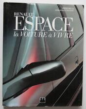 RENAULT ESPACE - la voiture a vivre - SERGE BELLU - Editions EPA