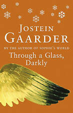 Through A Glass, Darkly, By Gaarder, Jostein,in Used but Acceptable condition