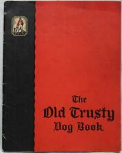 THE OLD TRUSTY DOG FOOD COMPANY ADVERTISING INFORMATIONAL BROCHURE BOOKLET 1930