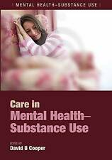 Care in Mental Health-Substance Use by Cooper, David B.