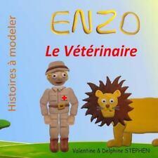 Histoires à Modeler: Enzo le Veterinaire by Delphine Stephen and Valentine...