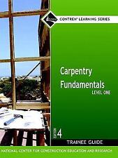 Carpentry Fundamentals Level 1 Trainee Guide, Paperback (4th Edition) (Nccer Con