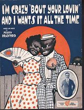 I'm Crazy Bout Your Lovin and I Wants It All The Time 1919 Sheet Music