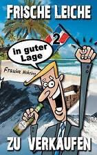 Frische Leiche - in guter Lage - zu verkaufen (German Edition) by Frauke Mohring