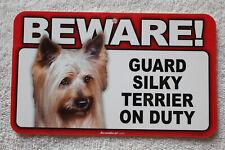 Beware Guard Silky Terrier On Duty Sign