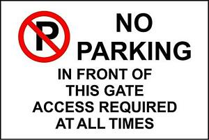 Warning No parking in front of this gate access required metal park safety sign