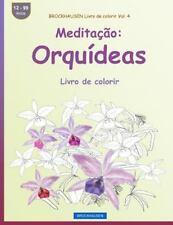 Livro de Colorir: BROCKHAUSEN Livro de Colorir Vol. 4 - Meditação: Orquídeas...