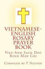 Vietnamese - English Rosary Prayer Book : Viet-Anh Sach Doc Kinh Man Coi by...