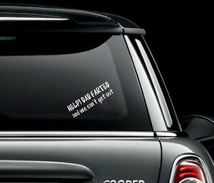 Help ! Dad Farted and we can't get out Car Bumper Sticker Picture Funny Humour