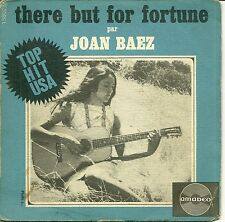 45 TOURS - JOAN BAEZ : THERE BUT FOR FORTUNE