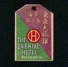 The Oriental Hotel SHANGHAI 上海 China * Old Luggage Tag Kofferanhänger
