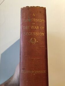 A Short History of the War of Secession - 1888 FIRST EDITION - FAIR CONDITION