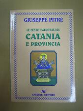 Feste patronali di Catania e provincia. Pitrè Giuseppe. 1999