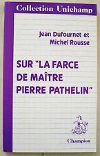 """Sur """" La Farce de Maître Pathelin"""" coll Unichamp J DUFOURNET DEDICACE"""