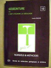 Géoécriture ou l'art d'écrire la géologie manuels et méthodes V10 /Z16