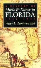 A History of Music and Dance in Florida, 1565-1865, Wiley L. Housewright, New Bo