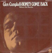 """GLEN CAMPBELL-HONEY COME BACK/WHERE DO YOU GO-ORIGINAL GERMAN 7"""" 45rpm 1970"""