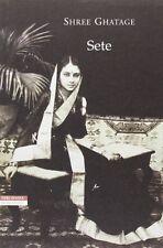 Sete - Shree Ghatage - Neri Pozza,2013 - A