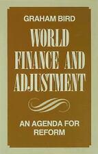 World Finance and Adjustment : An Agenda for Reform by Graham Bird (1985,...