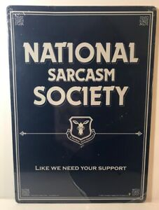 National Sarcasm Society Tin Sign