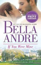 NEW THE SULLIVANS IF YOU WERE MINE BY BELLA ANDRE ROMANCE FICTION CONTEMPORARY