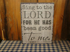 Rustic Primitive Box Sign~Sing To The LORD For He Has Been Good To Me~HOME decor