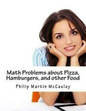 Math Problems About Pizza, Hamburgers, And Other Food