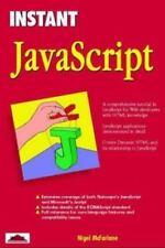 INSTANT JavaScript : A Comprehensive Tutorial for Web Developers by Nigel McFarl