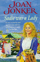 Sadie was a Lady: An engrossing saga of family trouble and true love, Jonker, Jo