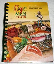 Cajun Men Cook~Recipes, Stories & Food Experiences From Louisiana Cajun Country