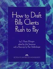 How To Draft Bills Clients Rush to Pay (1995 Soft Cover) Law Practice Mgmt. ABA