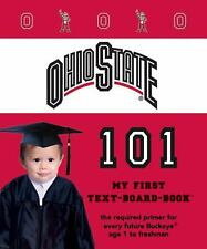 The Ohio State University 101 (My First Text-Board-Book)