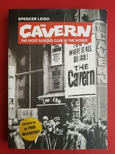 The Cavern - most famous club in the world Spencer Leigh & Paul McCartney book