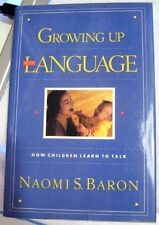 Growing Up With Language: How Children Learn To Ta