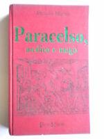 Paracelso, medico e magoMiotto antonioFerro magia medicina esoterismo rilegato