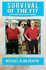 Survival of the Fit by Michael Alan Grapin (2015, Paperback)