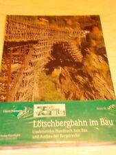 Lötschbergbahn im Bau - Umfassendes Handbuch zum Bau und Ausbau der Bergstrecke