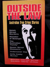 OUTSIDE THE LAW : True Crime Stories: Anita Cobby, Milat, Walsh St, Snowtown.
