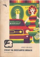 Strzaly na rozstajnych drogach - Jerzy Edigey