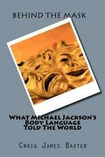 Behind The Mask: What Michael Jackson's Body Language Told The World (volume ...